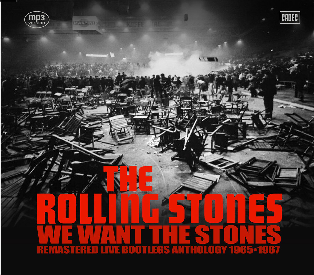 1965>1967 WE WANT THE STONES! • Remastered Live Bootlegs Anthology