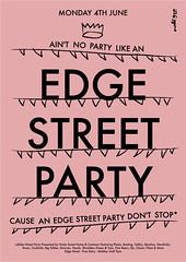 Ain't No Party Like An Edge Street Party Cause An Edge Street Party Don't Stop