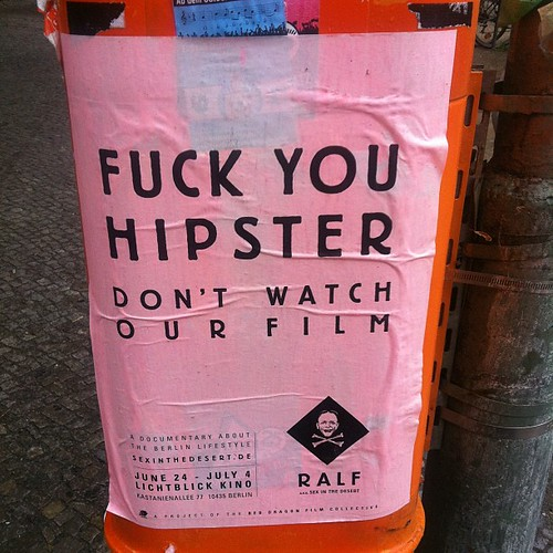 Fuck you hipster