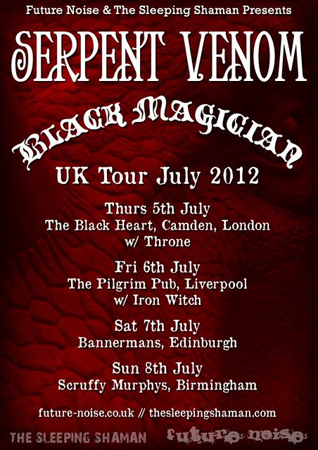 Serpent Venom Black Magician UK Tour July 2012 The Black Heart The Pilgrim Bannermans Scruffy Murphys