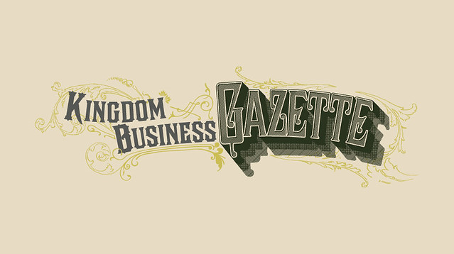 Kingdom Business Gazette by todd fooshee