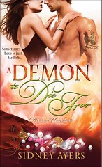 February 2013 by Sourcebooks, Incorporated             Demon to Die For (Demons Unleashed #3) by Sidney Ayers