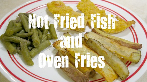Not Fried Fish