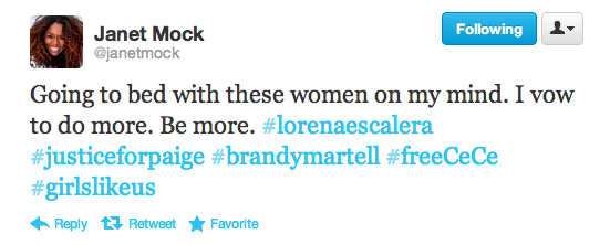 a screenshot of one of Janet Mock's tweets. In it, she writes, Going to bed with these women on my mind. I vow to do more. Be more. #lorenaescalera #justiceforpaige #brandymartell #freeCeCe #girlslikeus