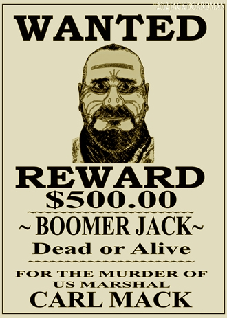 Wanted, Boomer Jack, for murder ©2012 Jack Boardman