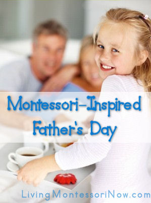 Montessori-Inspired Father's Day (Stock photo by Yuri Arcurs)