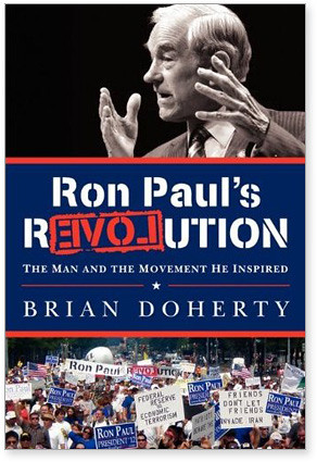 7346538968 ba8e61650c Book Recommendation: Ron Pauls rEVOLution by Brian Doherty