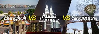 Bangkok VS Kuala Lumpur VS Singapore