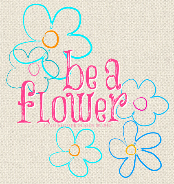be a flower