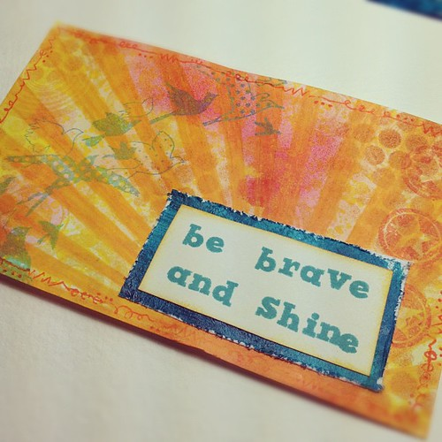 be brave and shine