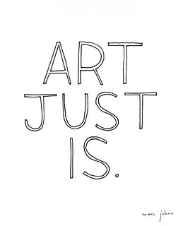 art just is.