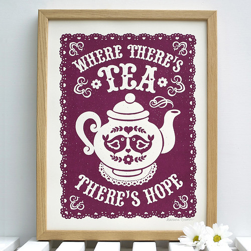 Where There's Tea There's Hope Print
