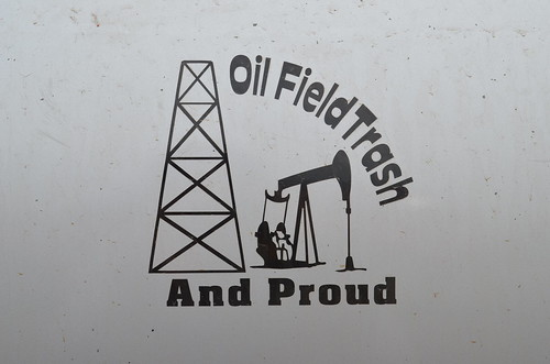 Oil Field Trash and Proud
