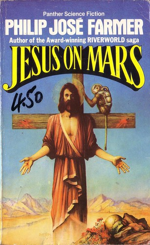 Jesus on Mars by Philip Jose Farmer. Panther 1982. Cover artist Melvyn Grant
