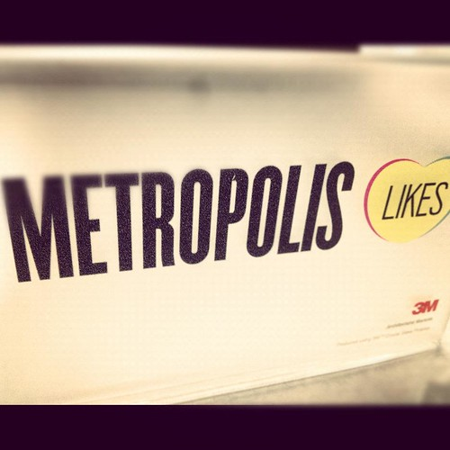 #MetropolisLikes Sign by 3M Architectural Markets