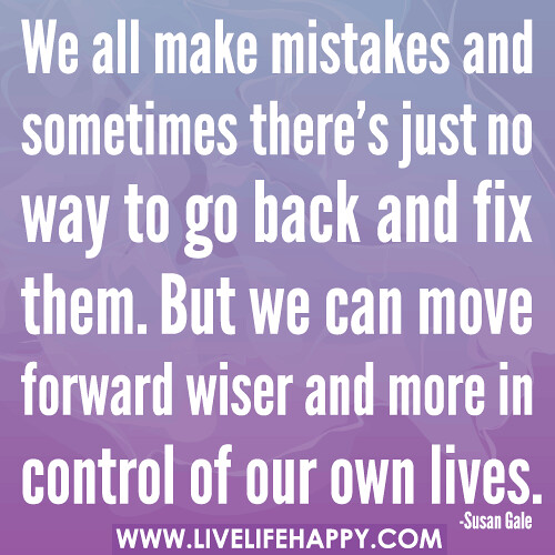 We all make mistakes and sometimes there s just no way to