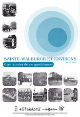 Couverture de la brochure Sainte-Walburge et environs au XXe siècle - Cent ans de vie quotidienne