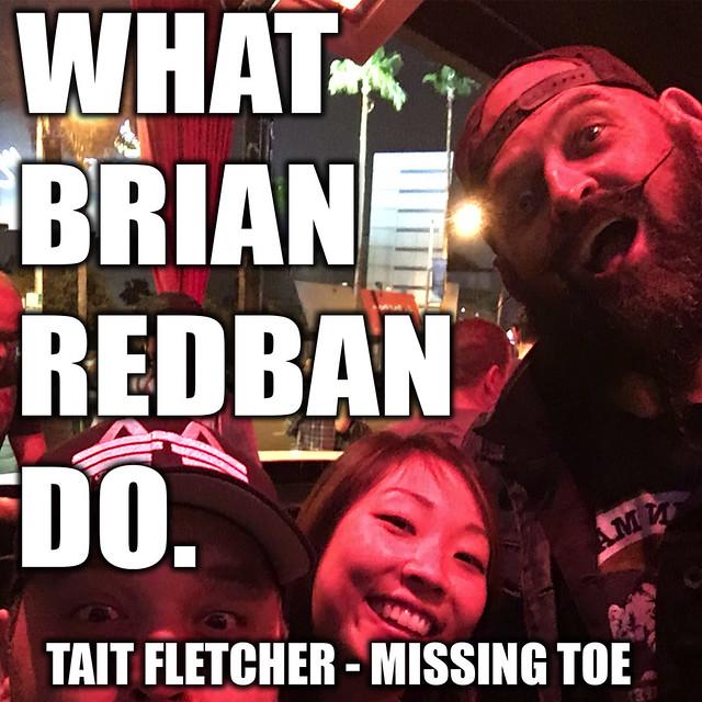 WHAT BRIAN REDBAN DO #14