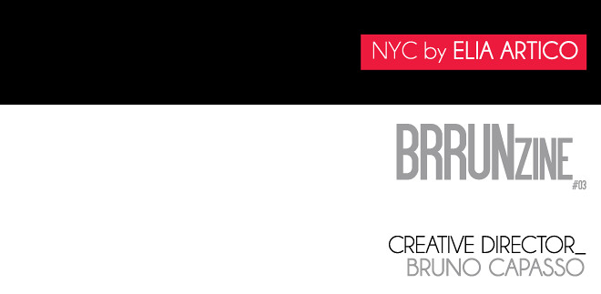 NYC by Elia Artico — BRRUNzine #03 — Creative Director Bruno Capasso