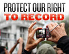 Protect Our Right to Record