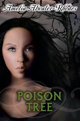 July 10th 2012 by Random House Children's Books                Poison Tree by Amelia Atwater-Rhodes