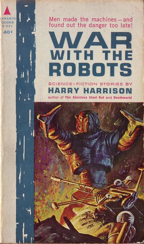 War With the Robots by Harry Harrison. Pyramid 1962. Cover artist John Schoenherr