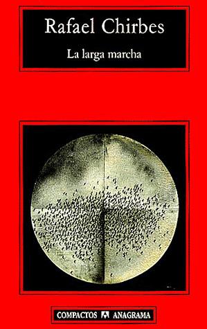 """""""La larga marcha"""", de Rafael Chirbes."""