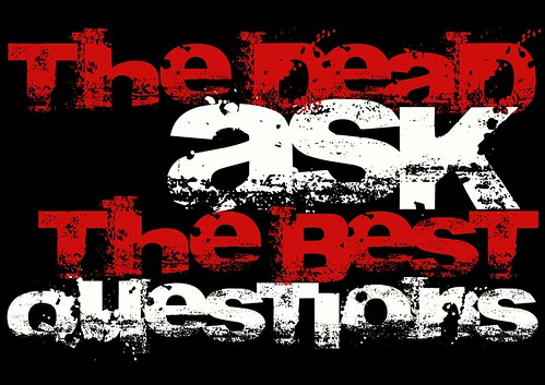 THE DEAD ASK THE BEST QUESTIONS by Teacher Dude's BBQ