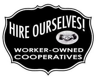 HIRE OURSELVES: worker-owned cooperatives