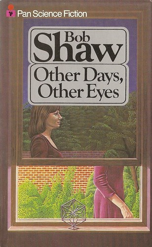 Bob Shaw - Other Days, Other Eyes (Pan 1978)