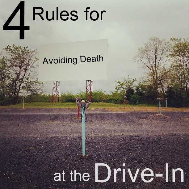 4 Rules for Avoiding Death at the Drive-In