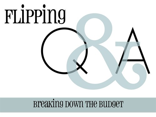 Flipping Q&A: Breaking Down the Budget