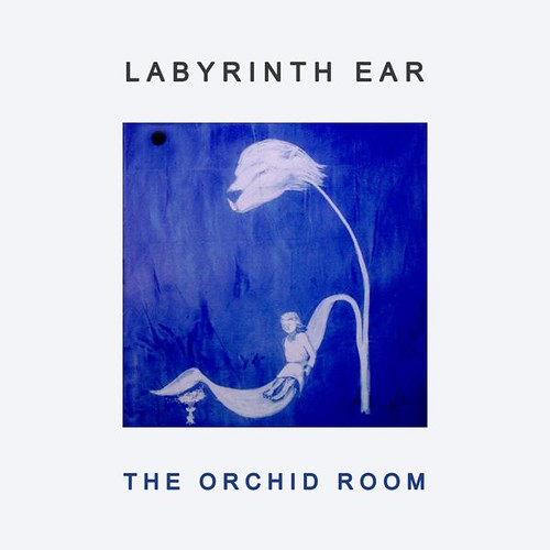 Labyrinth Ear - The Orchid Room