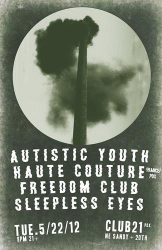5/22/12 AutisticYouth/HauteCouture/FreedomClub/SleeplessEyes