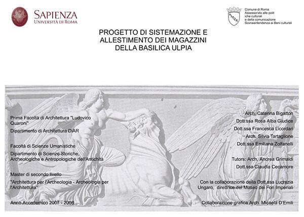 ROMA ARCHEOLOGIA - I FORI IMPERIALI / BASILICA ULPIA - Copertina - Progetto di sistemazione e allestimento dei magazzini della Basilica Ulpia. Caterina Bigatton (et. alli.), La Sapienza (2007-08), Tav. I-XXIV.