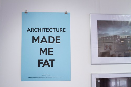 Architecture made me fat