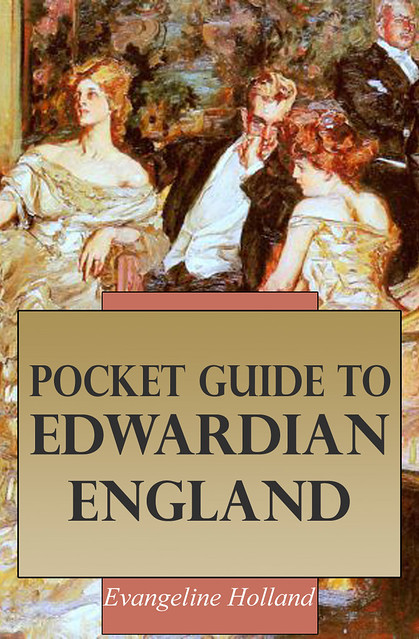 Pocket Guide to Edwardian England by Evangeline Holland