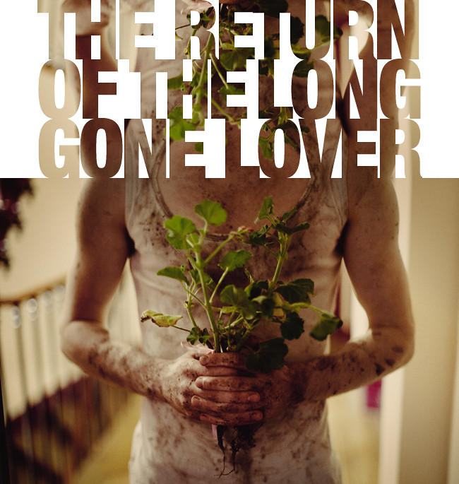 THE RETURN OF THE LONG GONE LOVER