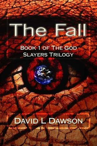 The Fall (The God Slayers Trilogy #1) by David L. Dawson