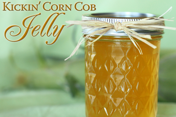 Kickin' Corn Cob Jelly recipe