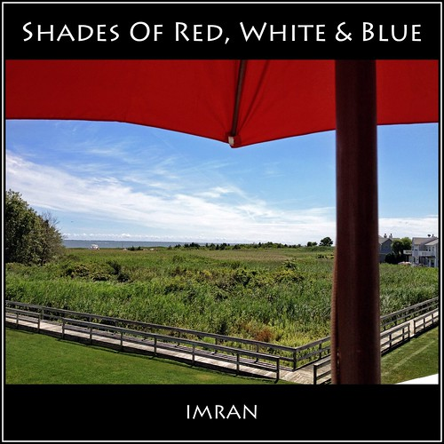 Shades Of Red, White & Blue in/and RGB! - IMRAN™ by ImranAnwar