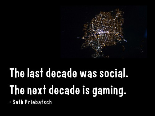 The last decade was social. The next decade is gaming.