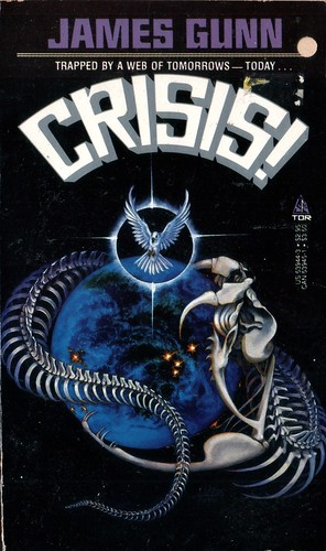 Crisis! by James Gunn. Tor 1986. Cover art Janny Wurts