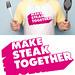 MAKE STEAK TOGETHER by bortwein75