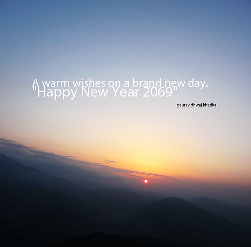 A warm wishes on a brand new day .... by Gaurav Dhwaj Khadka