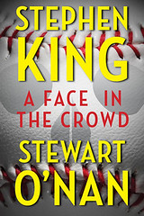 A Face in the Crowd by Stephen King, Stewart O'Nan
