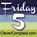 CleverCompass.com's Friday 5 badge