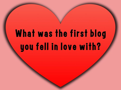 What was the first blog you fell in love with?