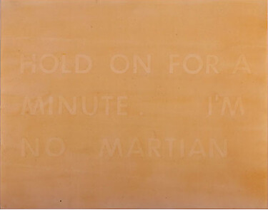 Ed Ruscha, HOLD ON FOR A MINUTE I'M NO MARTIAN, 1980