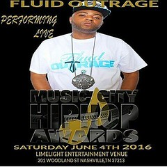 Catch @Fluidoutrage performing live at #1stAnnualMusicCityHipHopAwards  #LimeLightEntertainmentVenue Saturday June 4th 2016 #RedCarpet Starts at 6pm  #AwardsShow Starts at 8pm #AfterParty to follow #MusicCityHipHopAwards #MCHHAwards #MusicCityHipHopAwards